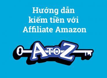 Hướng dẫn kiếm tiền với Affiliate Amazon từ A đến Z