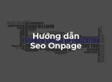 Seo Onpage là gì? Hướng dẫn tối ưu hóa Seo Onpage.