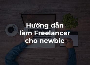 Chia sẻ kinh nghiệm làm Freelancer dành cho người mới
