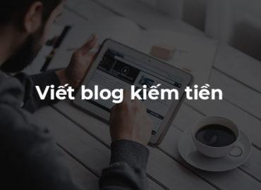 Viết blog kiếm tiền? Có thực sự đáng để làm?