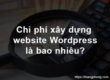 Chi phí xây dựng website WordPress là bao nhiêu?