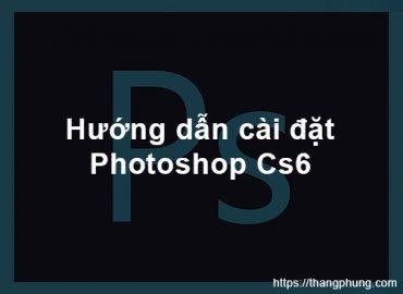 Hướng dẫn cài đặt photoshop cs6 full crack