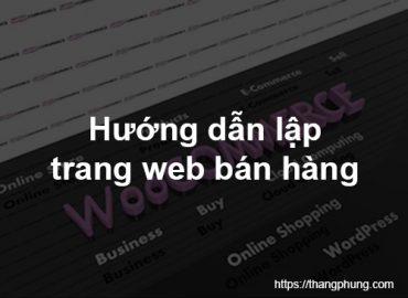 Hướng dẫn lập trang web bán hàng sử dụng WordPress.