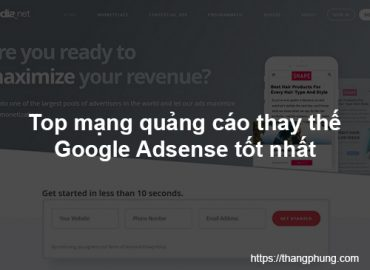 Top 9 mạng quảng cáo thay thế Google Adsense tốt nhất 2020