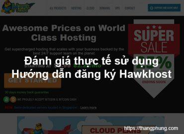 Đánh giá Hawkhost – Hướng dẫn mua hosting Hawkhost