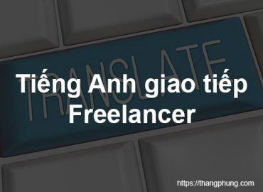 Những câu giao tiếp tiếng Anh cơ bản khi làm Freelancer