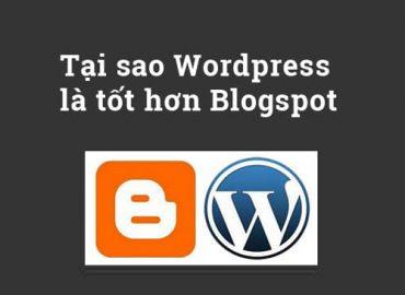 Tại sao WordPress tốt hơn Blogspot