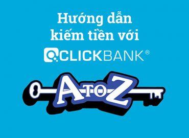 Hướng dẫn kiếm tiền với Clickbank affiliate từ a đến z