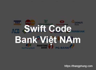 Swift Code là gì? Tổng hợp Swift Code ngân hàng tại Việt Nam